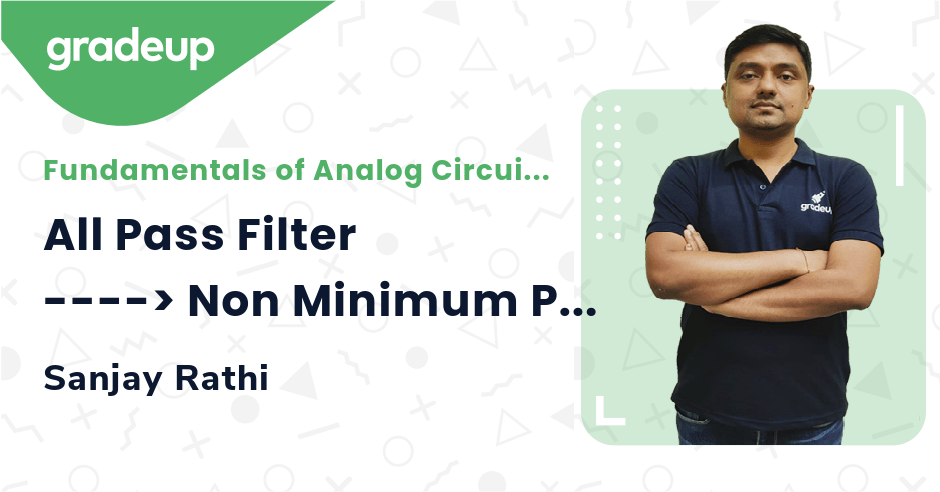 Class: All Pass Filter ----> Non Minimum Phase System