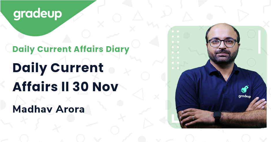 Live Class : Daily Current Affairs ll 30 Nov