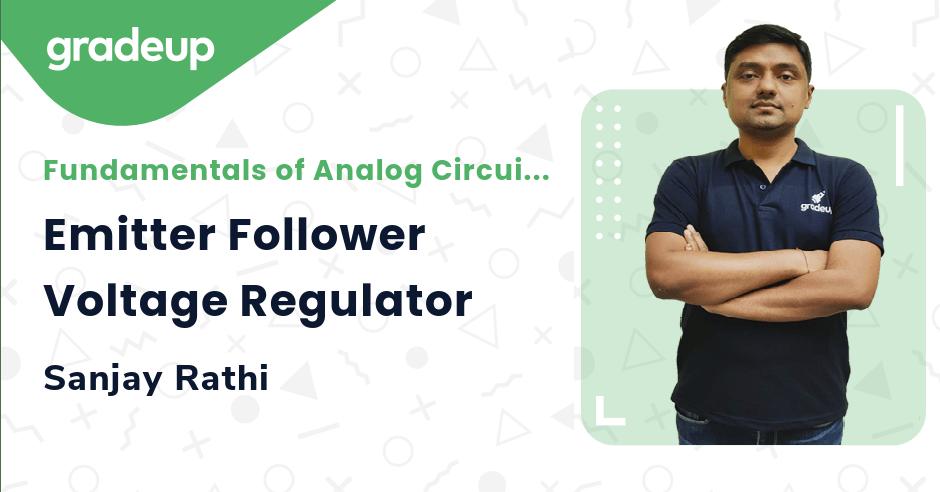Class: Emitter Follower Voltage Regulator