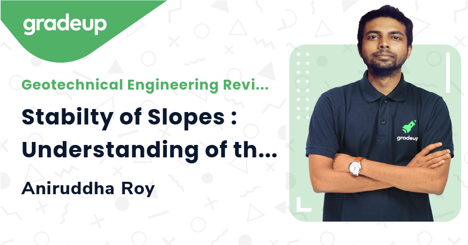 Class: Stabilty of Slopes : Understanding of the basics in 1 hour !!!