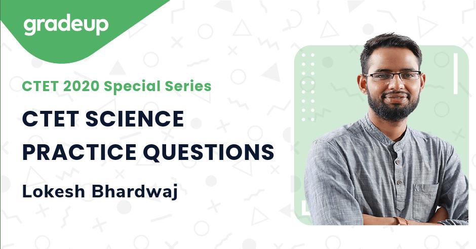 CTET SCIENCE PRACTICE QUESTIONS