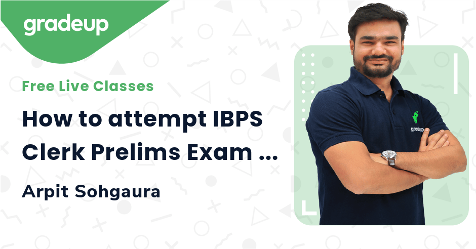 How to attempt IBPS Clerk Prelims Exam to maximize your attempt