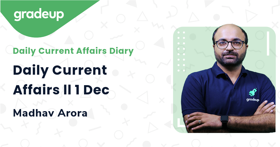 Live Class : Daily Current Affairs ll 1 Dec