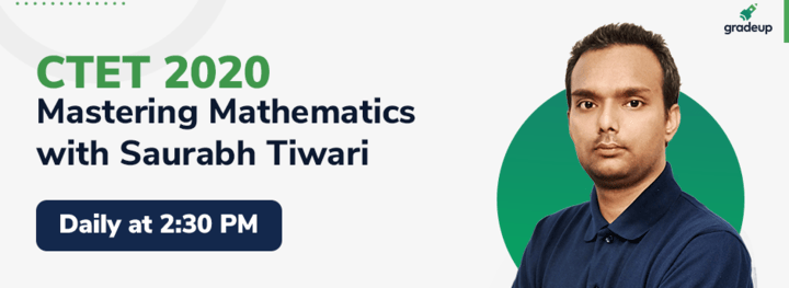 CTET 2020 Mastering Mathematics with Saurabh Tiwari