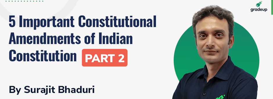 5 Important Constitutional Amendments of Indian Constitution Part 2