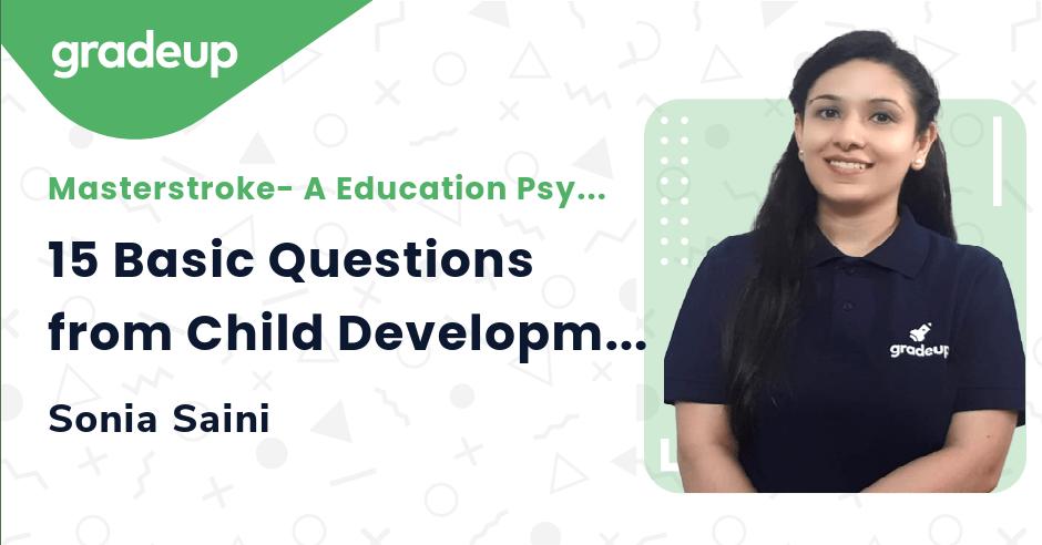 15 Basic Questions from Child Development & Pedagogy Part-4