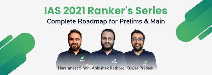 IAS 2021 Ranker's Series- Complete Roadmap for Prelims & Main