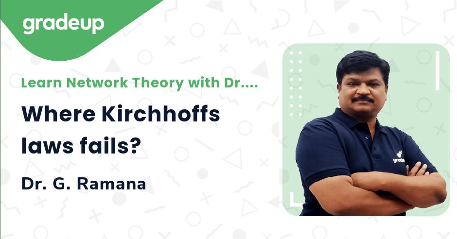 Where Kirchhoffs laws fails?