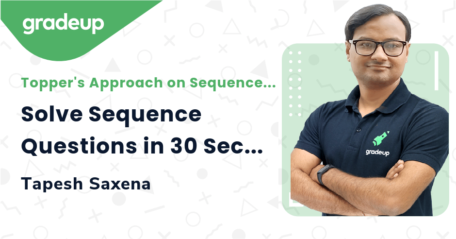 Solve Sequence Qs in 30 Secs
