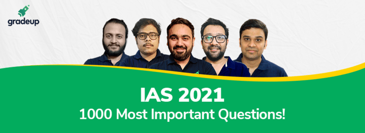 IAS 2021: 1000 Most Important Questions!