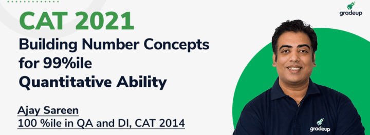 CAT 2021: Building Number Concepts for 99%ile