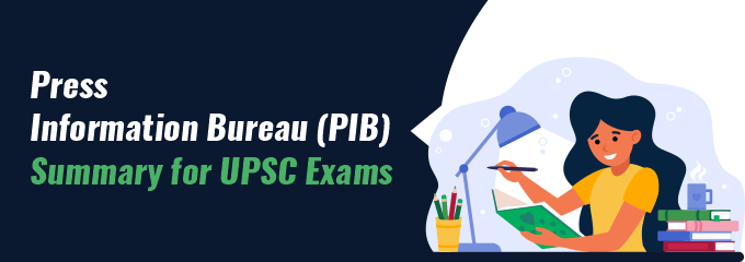 Daily PIB Summary for UPSC Exams