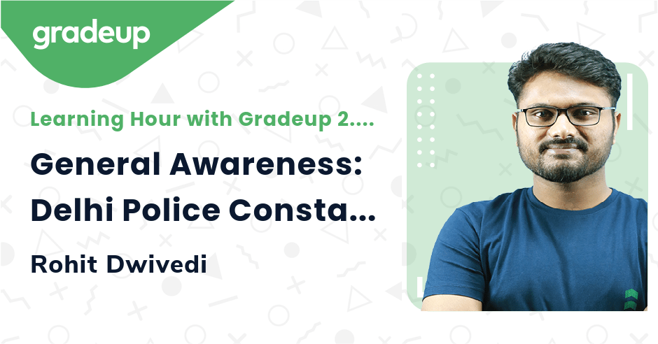 General Awareness: Delhi Police Constable Expected & Questions Asked