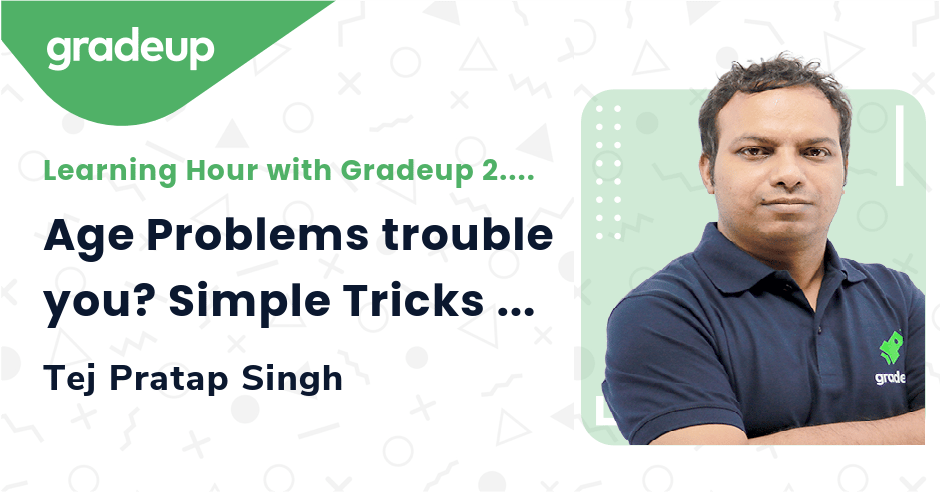 Age Problems trouble you? Simple Tricks to Solve in seconds