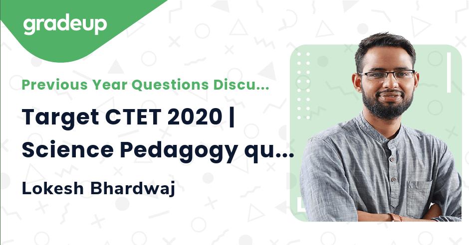 Target CTET 2020   Science Pedagogy questions