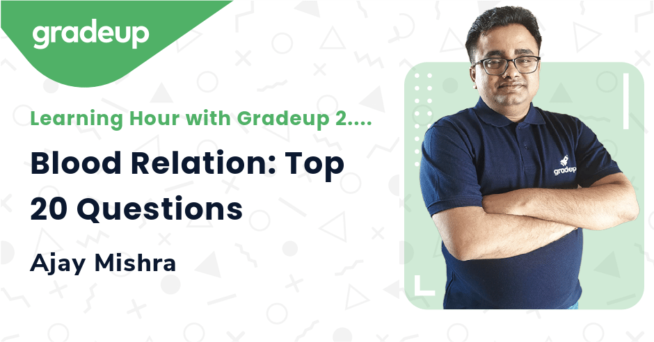 Blood Relation: Top 20 Questions Asked in Recent Exams