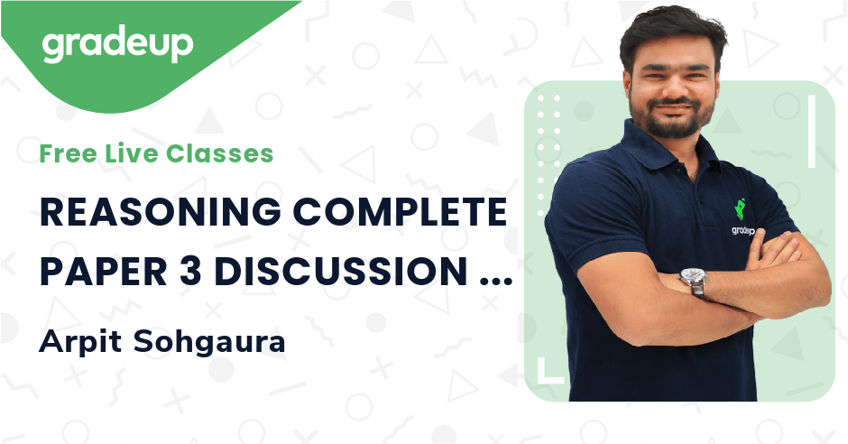 REASONING COMPLETE PAPER 3 DISCUSSION for IBPS CLERK EXAM 2020 | Arpit Sohgaura | Gradeup