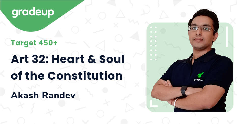 Art 32: Heart & Soul of the Constitution