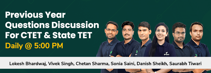 Previous Year Questions Discussion for CTET & State TET