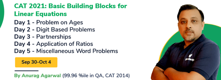 CAT 2021: Basic Building Blocks for Linear Equations
