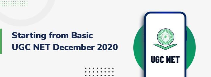 Start from Basic: UGC NET December 2020