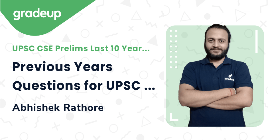 Live Class: Previous Years Questions for UPSC CSE 2021- Part 27