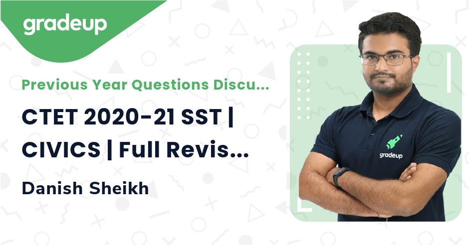 CTET 2020-21 SST | CIVICS | Full Revision | Previous Year Questions