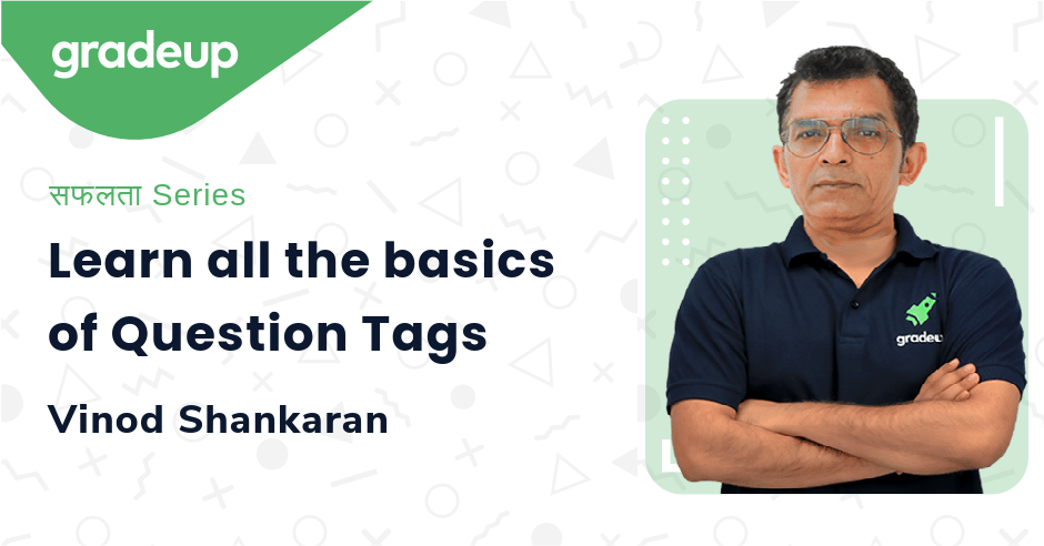 Learn all the basics of Question Tags