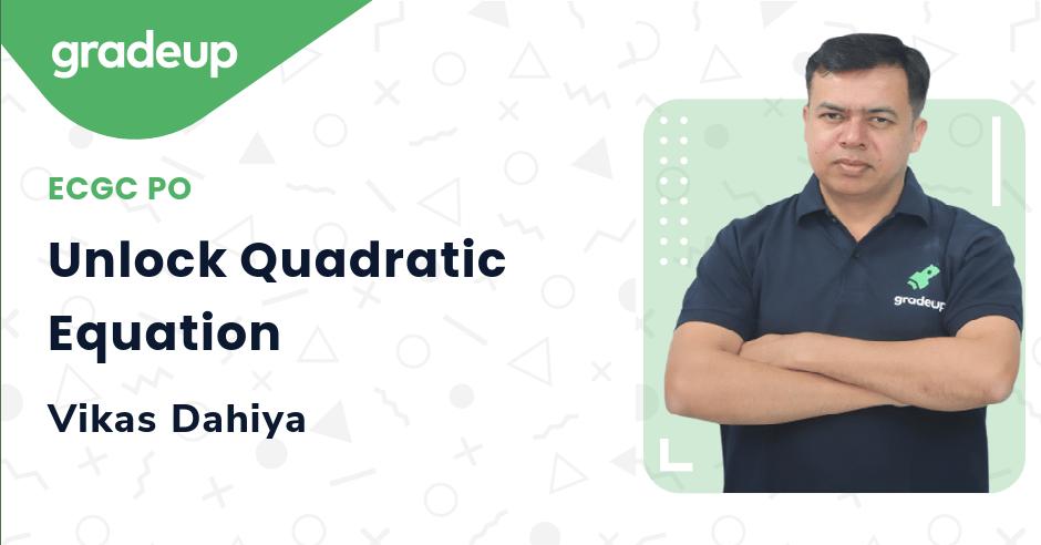 Live Class: Unlock Quadratic Equation