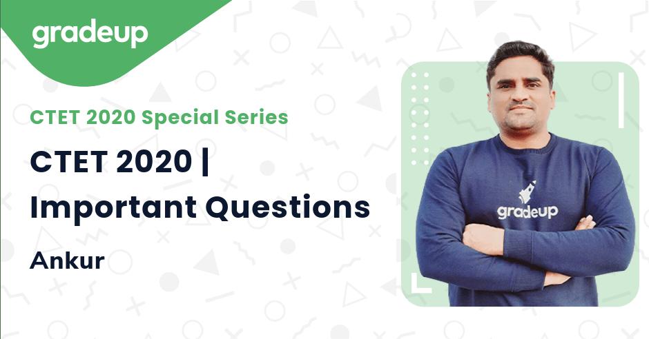 CTET 2020 | Important Questions
