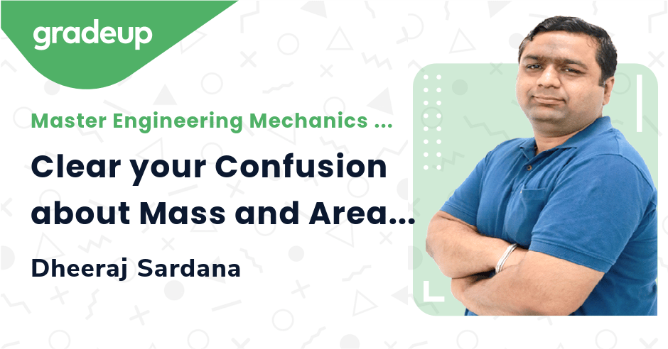 Clear your Confusion about Mass and Area Moment of Inertia