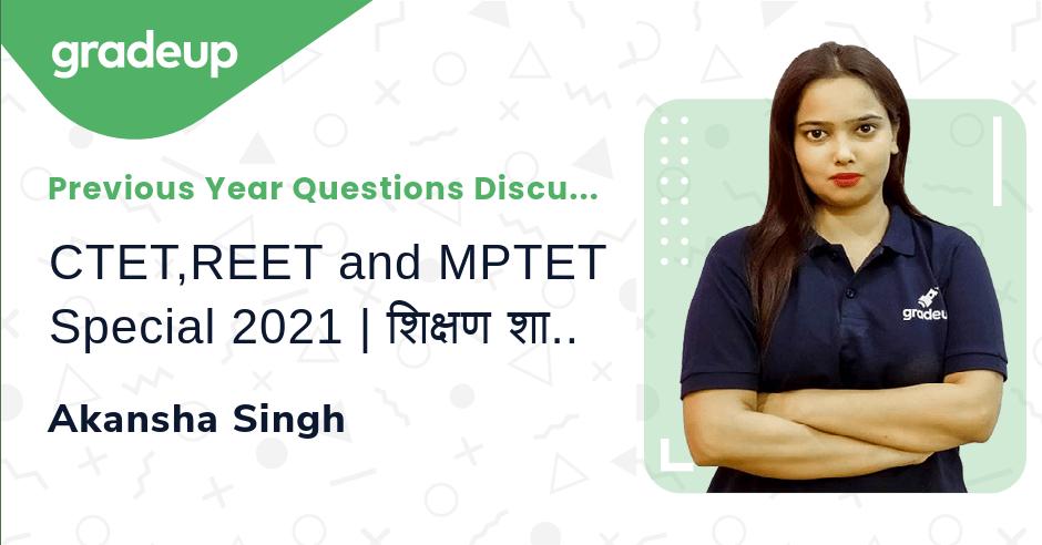 CTET,REET and MPTET Special 2021 | शिक्षण शास्त्र के महत्वपूर्ण प्रश्न | भाग 2