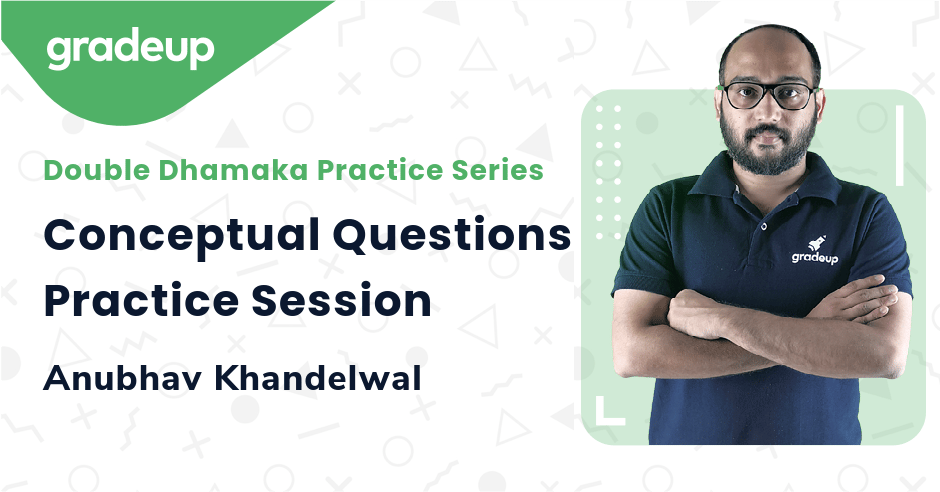 Conceptual Questions Practice Session