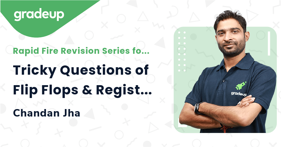 Tricky Questions of Flip Flops & Registers