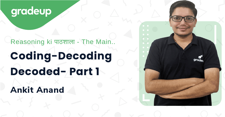 Live Class: Coding-Decoding Decoded- Part 1