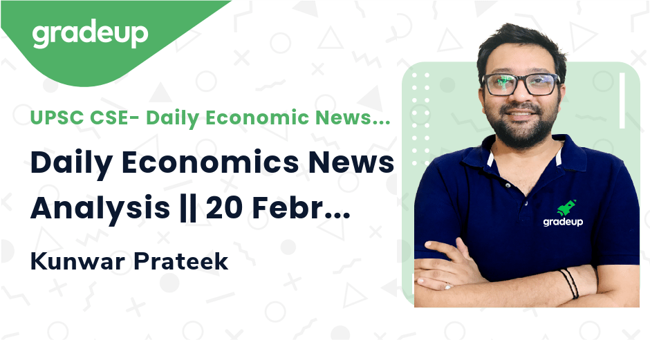 Live Class: Daily Economics News Analysis || 20 February