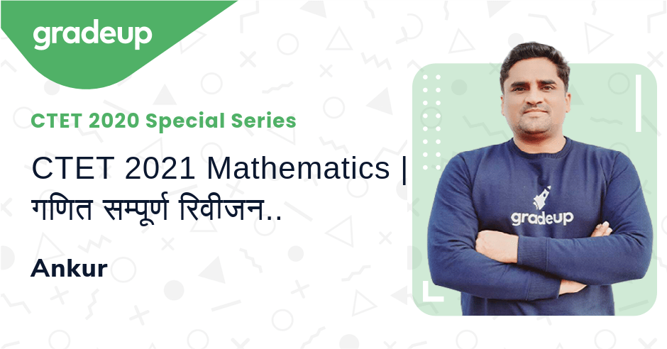 CTET 2021 Mathematics | गणित सम्पूर्ण रिवीजन | भाग -1