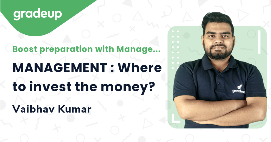 MANAGEMENT : Where to invest the money?