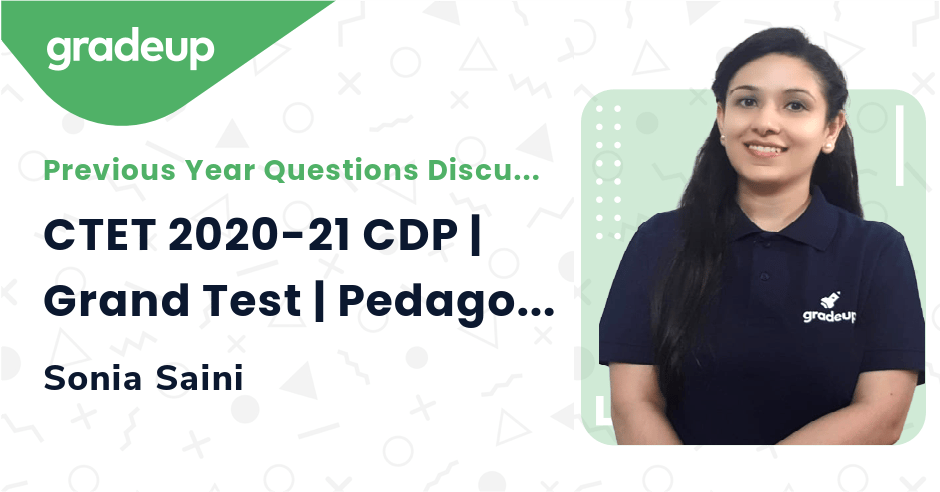 CTET 2020-21 CDP | Grand Test | Pedagogy