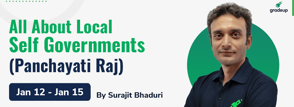 All About Local Self Governments (Panchayati Raj)