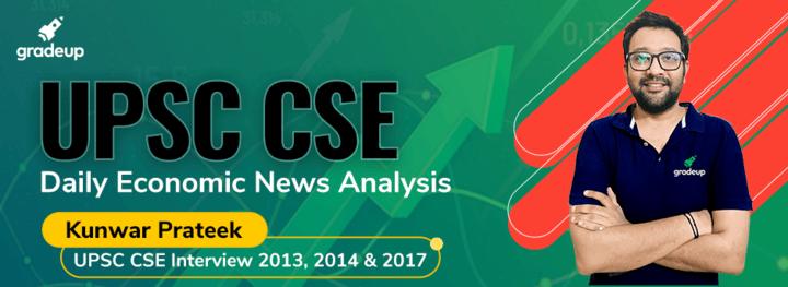 UPSC CSE- Daily Economic News Analysis