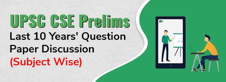 UPSC CSE Prelims Last 10 Years' Question Paper Discussion (Subject Wise)