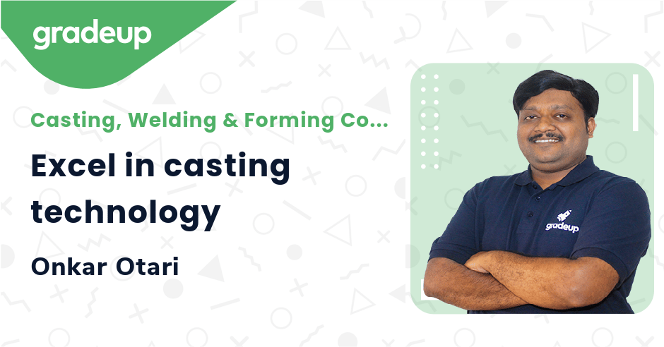 Excel in casting technology