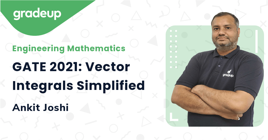 GATE 2021: Vector Integrals Simplified
