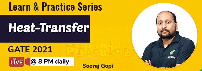 Learn & Practice Entire Heat transfer for GATE 2021 with Sooraj Gopi Sir