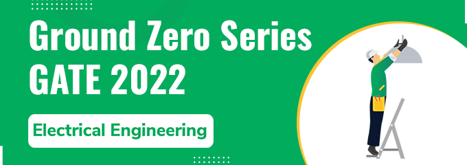 Ground Zero Series for GATE 2022 by Ashutosh Sir and Dr. G. Ramana Sir