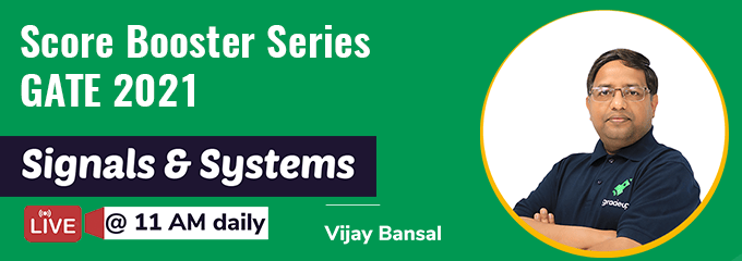 Signals and Systems Score Booster Series for GATE EC/EE 2021 by Vijay Bansal Sir