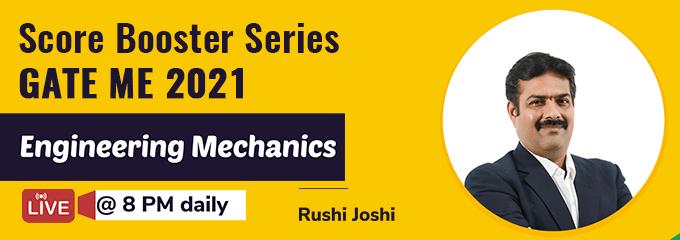 Engineering Mechanics Score Booster Series by Rushi Joshi Sir for GATE 2021