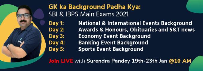 GK ka Background Padha Kya: SBI & IBPS Main Exams 2021