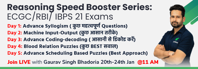 Reasoning Speed Booster Series: ECGC/RBI/ IBPS 21 Exams